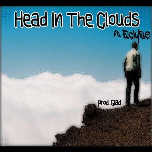 Head In The Clouds (Produced By Glad2Mecha)