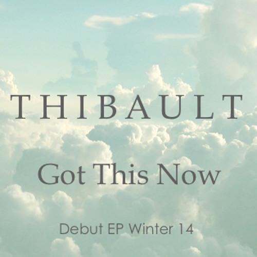 thibault - got this now ft. Hannah Joy