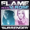 V.ROSE FT FLAME - SURRENDER
