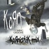 Korn - Coming Undone (Kornistik Mix)