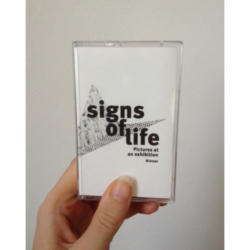 signs of life - Pictures at an exhibition / Mixtape