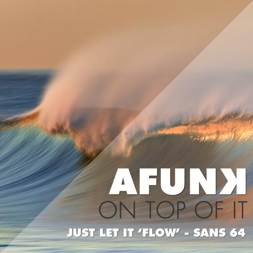 just let it 'FLOW' - San's Mix 64 深情的音乐展