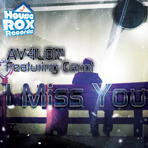 AV4LON Feat. Carrol - I Miss You (Chemical House Mix) [House Rox Records]