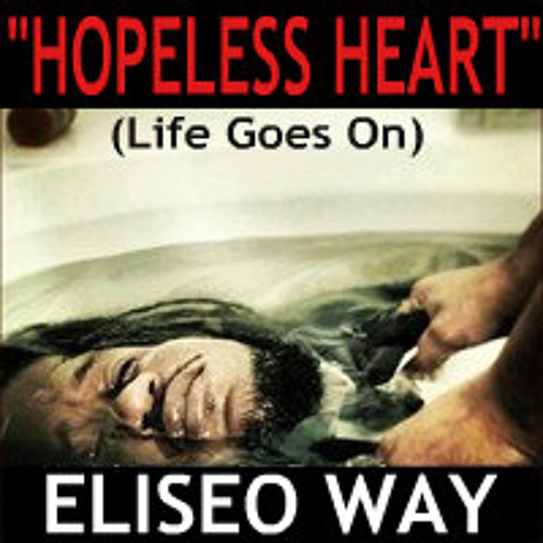 Eliseo Way - Hopeless Heart (Life Goes On)