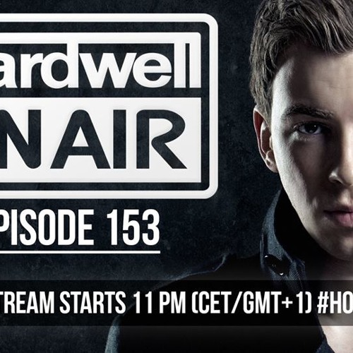 "HARDWELL ON AIR ""Hey Mister Dub Mix"""
