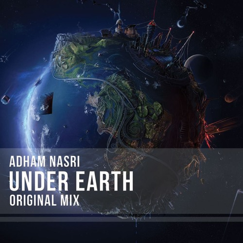 Adham Nasri - Under Earth (Original Mix) *PREVIEW*