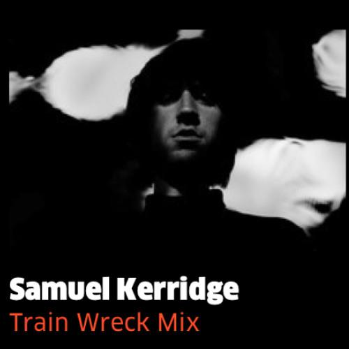Red Bull Train Wreck Mix - Samuel Kerridge - RBMA Radio