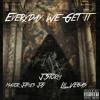 EveryDay We Get It - J.Storm Feat . Major James Jay & Lil Vegas