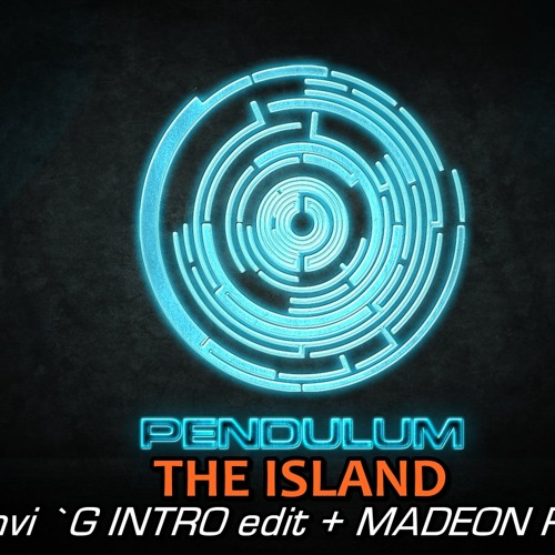 Pendulum - The Island ( Prithvi `G INTRO Edit + Madeon Remix)
