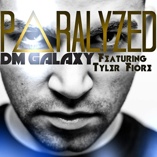 Paralyzed by DM Galaxy feat. Tyler Fiore
