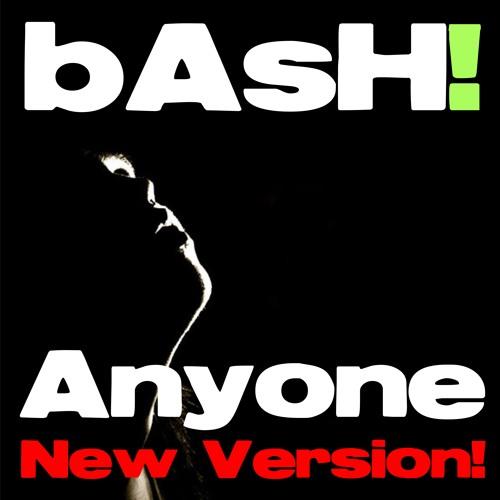 bAsH! Anyone - new Version