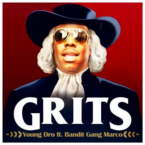 "Young Dro ""GRITS"" ft Bandit Gang Marco"