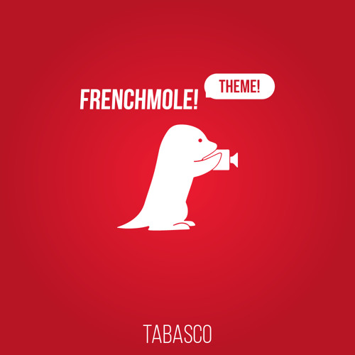 The Frenchmole Theme (prod. by Tabasco)