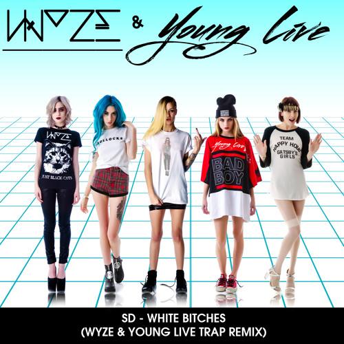 SD - White Bitchez (WyzE & Young Live Official Trap Remix) [YourEDM.com Premiere] *Free Download*