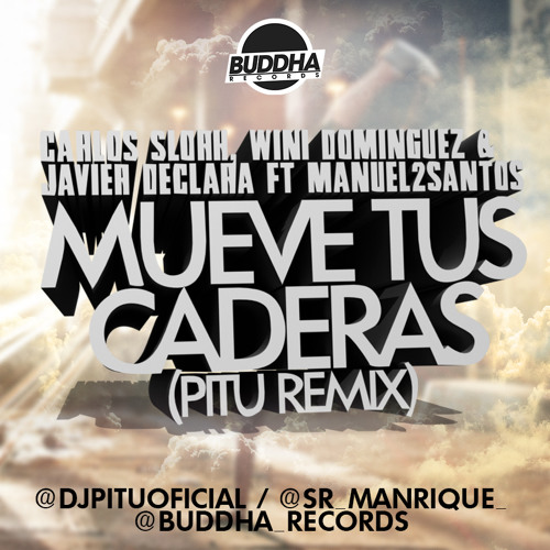 Carlos Slork, Wini Dominguez & Javier Declara Feat Manuel2Santos - Mueve Tu Cadera ( Pitu Remix)