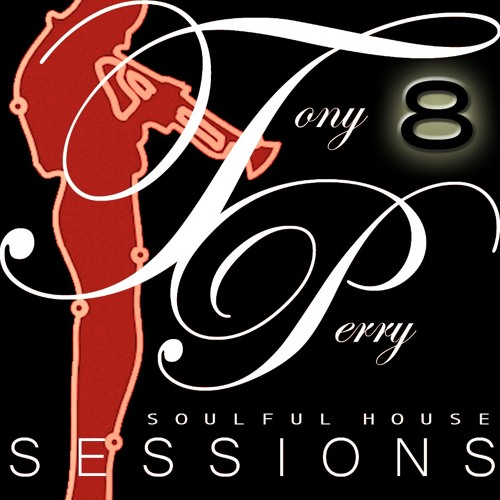 DEEP & SOULFUL HOUSE SESSIONS VOL 8 BY TONY PERRY