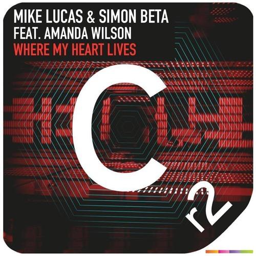 Mike Lucas & Simon Beta feat. Amanda Wilson - Where My Heart Lives (Beatport Chart #8)