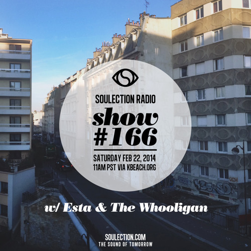 Soulection Radio Show #166 w/ Esta & The Whooligan