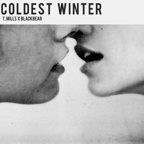 T. Mills - Coldest Winter ft. BlackBear (OSKIESS EDIT  REMIX)