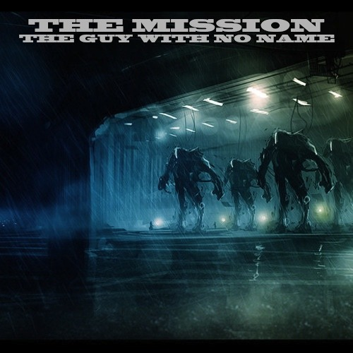 The Mission by The Guy With No Name