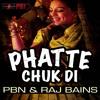 Phatte Chukdi-  Pbn Raj Bains