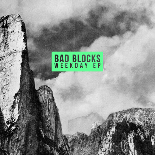 Bad Blocks - Weekday EP