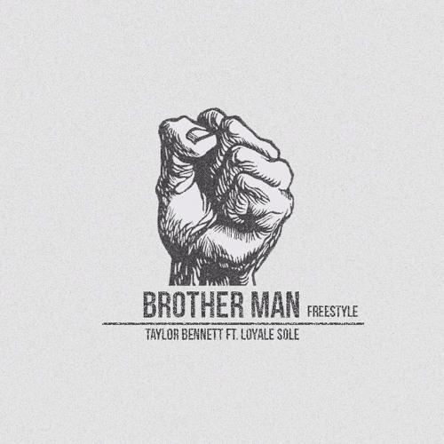 Taylor Bennett ft. Loyale Soule – Brother Man (Prod by Dru B.)