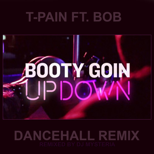 T-Pain Ft. BoB - Up Down (Do This All Day)(Dancehall remix)