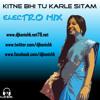 Kitne Bhi Tu Karle Sitam [Electro Mix]