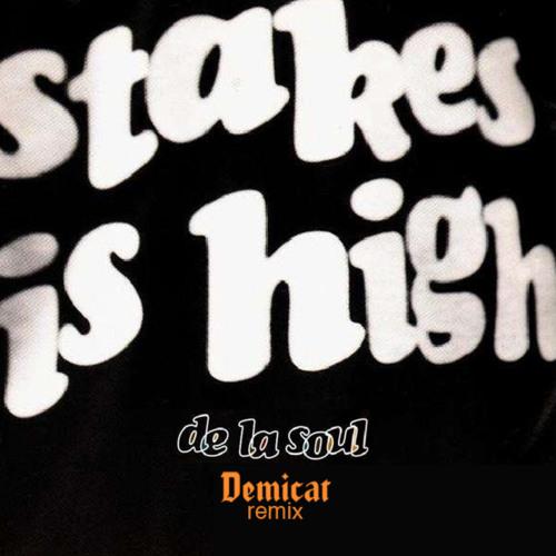 De La Soul - Stakes Is High (Demicat Remix) - [Free DL]