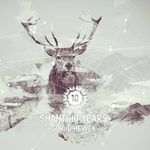 Shanti 10 Years by Gorje Hewek (Extended version)