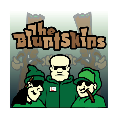 The Bluntskins - Blazing Blunts Ft. Mr No Body
