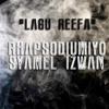LAGU REEFA (RhapsodiuMiyo x Syamel Izwan)