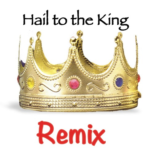 *Free Download*    Hail to the King REMIX