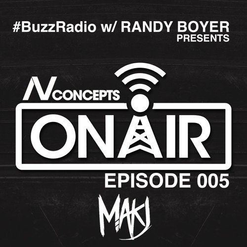 BUZZ Radio featuring NV Concepts ON AIR 005 | MAKJ