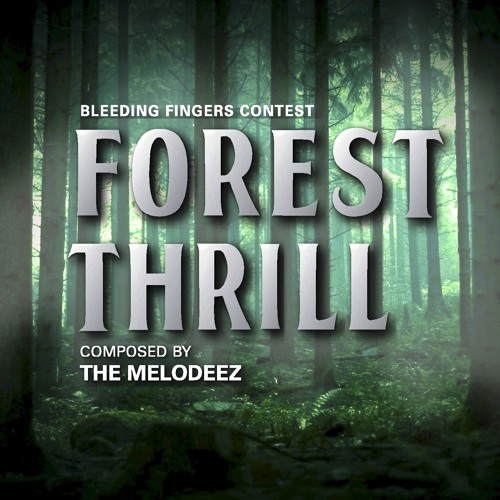 Forest Thrill - Bleeding Fingers Contest