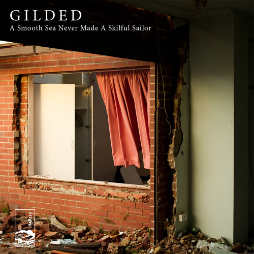 "Gilded - ""A Smooth Sea Never Made A Skilful Sailor"" EP"