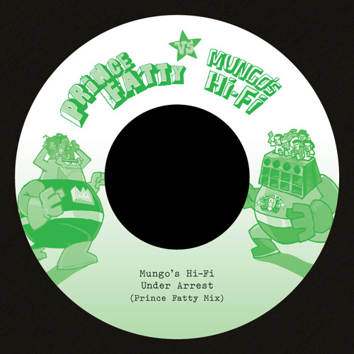 Mungo's Hi Fi - Under Arrest (Prince Fatty Mix) / (Original Mix) 7""