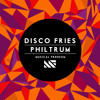 Disco Fries - Philtrum (Original Mix)