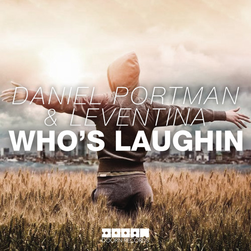 Daniel Portman & Leventina - Who's Laughin (Available March 21)
