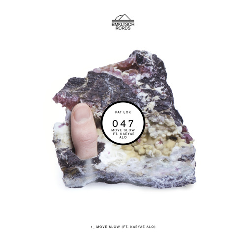BMKLTSCH047: Pat Lok - Move Slow (feat. Kaeyae Alo)