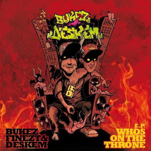 BUKEZ FINEZT - WHOS ON THE THRONE (DESKEM REMIX) [FREE DOWNLOAD!!]