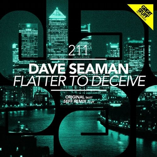 Dave Seaman - Flatter to Deceive (Seff Remix)