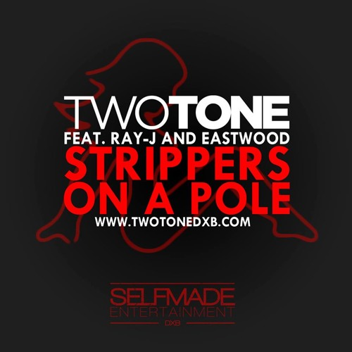 Two Tone ft. Ray-J and Eastwood - Strippers On A Pole (Exclusive)