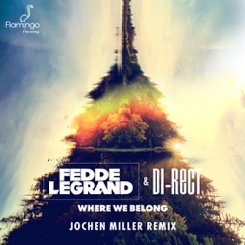 Fedde Le Grand & DI-RECT - Where We Belong (Jochen Miller Remix) [Flamingo Recordings]