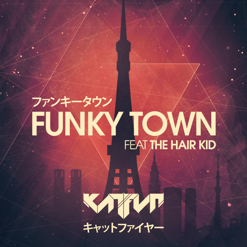 Funky Town feat. The Hair Kid FREE DOWNLOAD