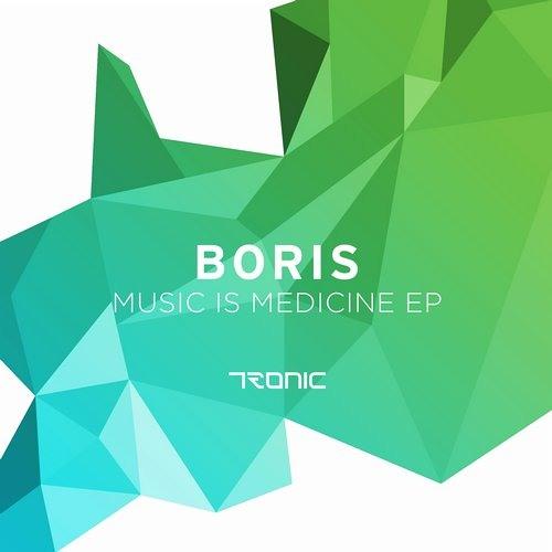 Boris - Music is Medicine EP [Tronic]