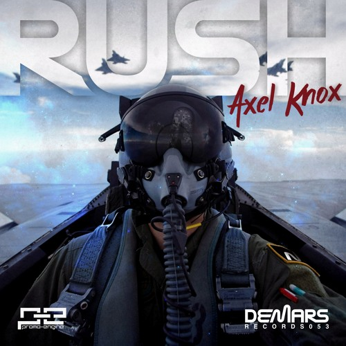 Axel knox- Rush (Original Mix) (DeMars Records) OUT NOW!