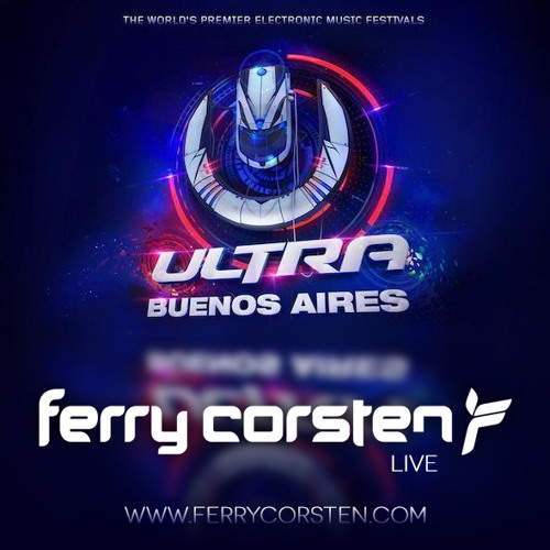 Ferry Corsten @ Ultra Music Festival, Buenos Aires, Argentina [February 22, 2014]