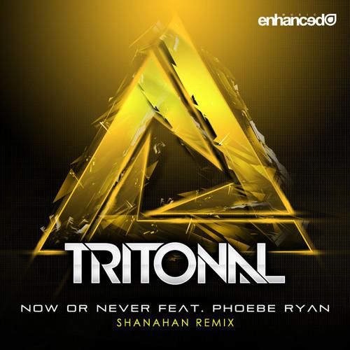 Tritonal Ft. Phoebe Ryan -  Now Or Never - Shanahan Remix